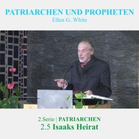 2.5.Isaaks Heirat - 2.PATRIARCHEN | PATRIARCHEN UND PROPHETEN