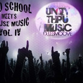 OLD SCHOOL MEETS HOUSE MUSIC VOL IV