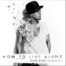 How to Live Alone (Ft. T.I.)