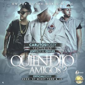 Quien Dijo Amigos (Remix)