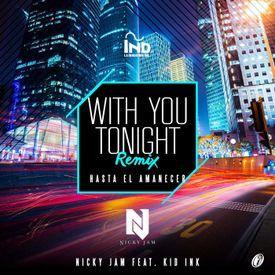 With You Tonight (Hasta El Amanecer RMX)