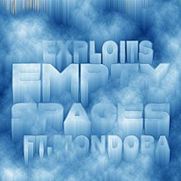 Exploits - Empty Spaces (ft.Mondoba) Cover Art