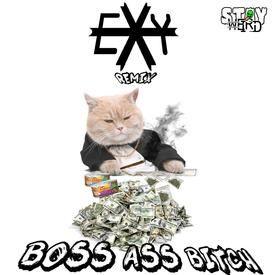 Boss Ass Bitch (Exy Flipped Out Remix)