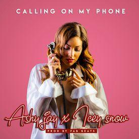 Ashy J x Icy Snow - Calling On My Phone Prod x Fab Beats