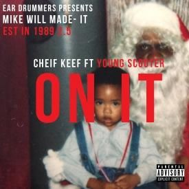 On It Ft. Chief Keef & Young Scooter