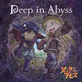 Deep in Abyss-Made in Abyss Opening