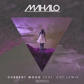 Mahalo - Current Mood (Far & Few Remix)
