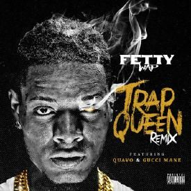 Trap Queen (ft. Quavo & Gucci Mane)