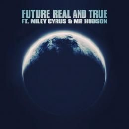 Fashionably-Early - Real True (Ft. Miley Cyrus & Mr Hudson) [CDQ} Cover Art