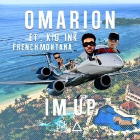 I'm Up (Ft. Kid Ink & French Montana) [CDQ]