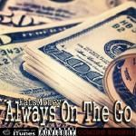Fats Money - Always On The Go (Gettin Doe) Cover Art