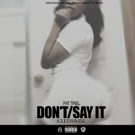 Don't/Say It (Gleesh-Mix)