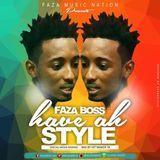 Fazaboss - Have Ah Style(Social Media Riddim) Cover Art