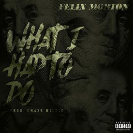 What I Had To Do [Prod. Chase Millie]