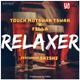 Touch Motswak Tswak & Fella - Relaxer ft Shishi (Prod. By Fella)