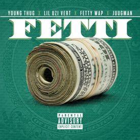 Fetti (Ft. Lil Uzi & Fetty Wap)