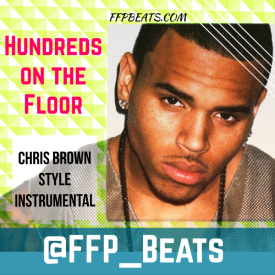 Hundreds on the Floor *CHRIS BROWN* style