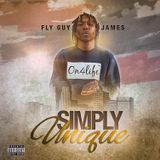 """Fly Guy James - """"Simply Unique"""" Hosted By: DJ Bowanky Cover Art"""