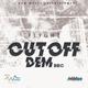 Cut Off Dem