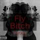 Fly Bitch