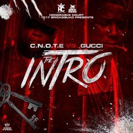 C.N.O.T.E. Vs. Gucci Intro