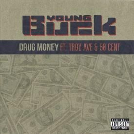 Drug Money (Ft. Troy Ave & 50 Cent)