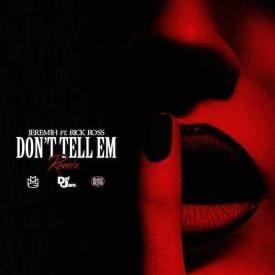 Dont Tell Em (Rmx)