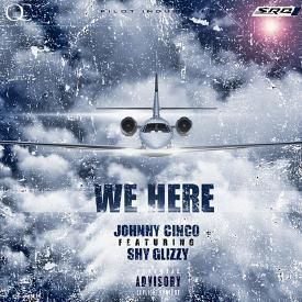 We Here (Ft. Shy Glizzy)