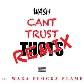 Cant Trust Thots (Rmx) (Ft.Waka Flocka Flame)