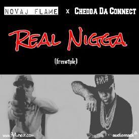 Real Nigga (Remix) Ft. Chedda Da Connect