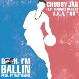 Bitch I'm Ballin'