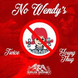 No Wendy's