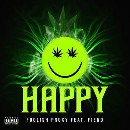 Foolish Proxy - Happy ft. Fiend Cover Art