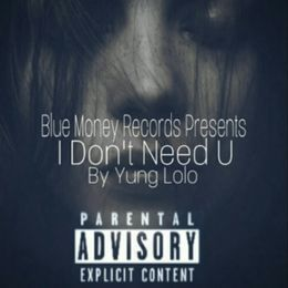 Yung Lolo - I Don't Need U Cover Art