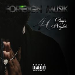 Foreign Musik - 40 Days 40 Nights Cover Art