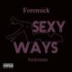 Sexy Ways (Prod. By Forensick)