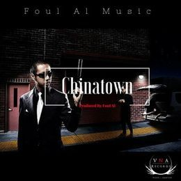 Foul Al - ChinaTown Prod by Foul Al Cover Art