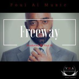 Freeway by Foul Al Music
