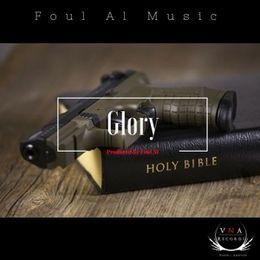Foul Al - Glory Prod by Foul Al Cover Art