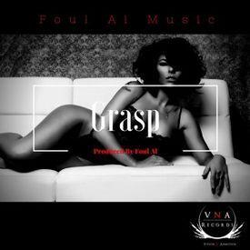 Grasp by Foul Al Music