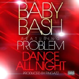 Dance All Night (feat. Problem)