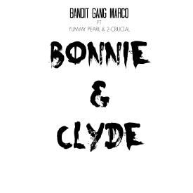 Bonnie & Clyde (feat. Yummy Pearl & 2-Crucial)