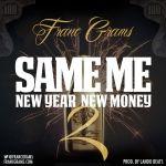 Franc Grams - Same Me New Year New Money 2 Cover Art