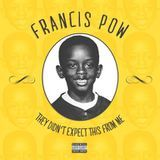 Francis Pow - They Didn't Expect This From Me Cover Art