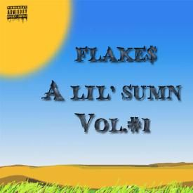 A Lil' Sumn Vol 1 The Mixtape 2016 [Disc 2] [Mixed & Presented By Flake$]