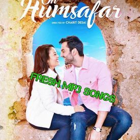 Oh Humsafar Mp3 Song - Neha Kakkar - Fresh Mp3 Songs