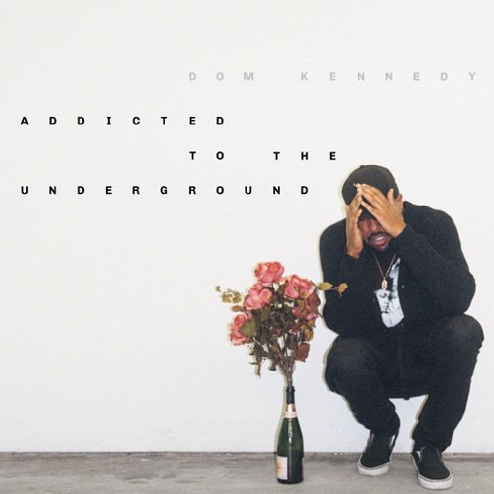Addicted to The Underground by Dom Kennedy, from Fresh