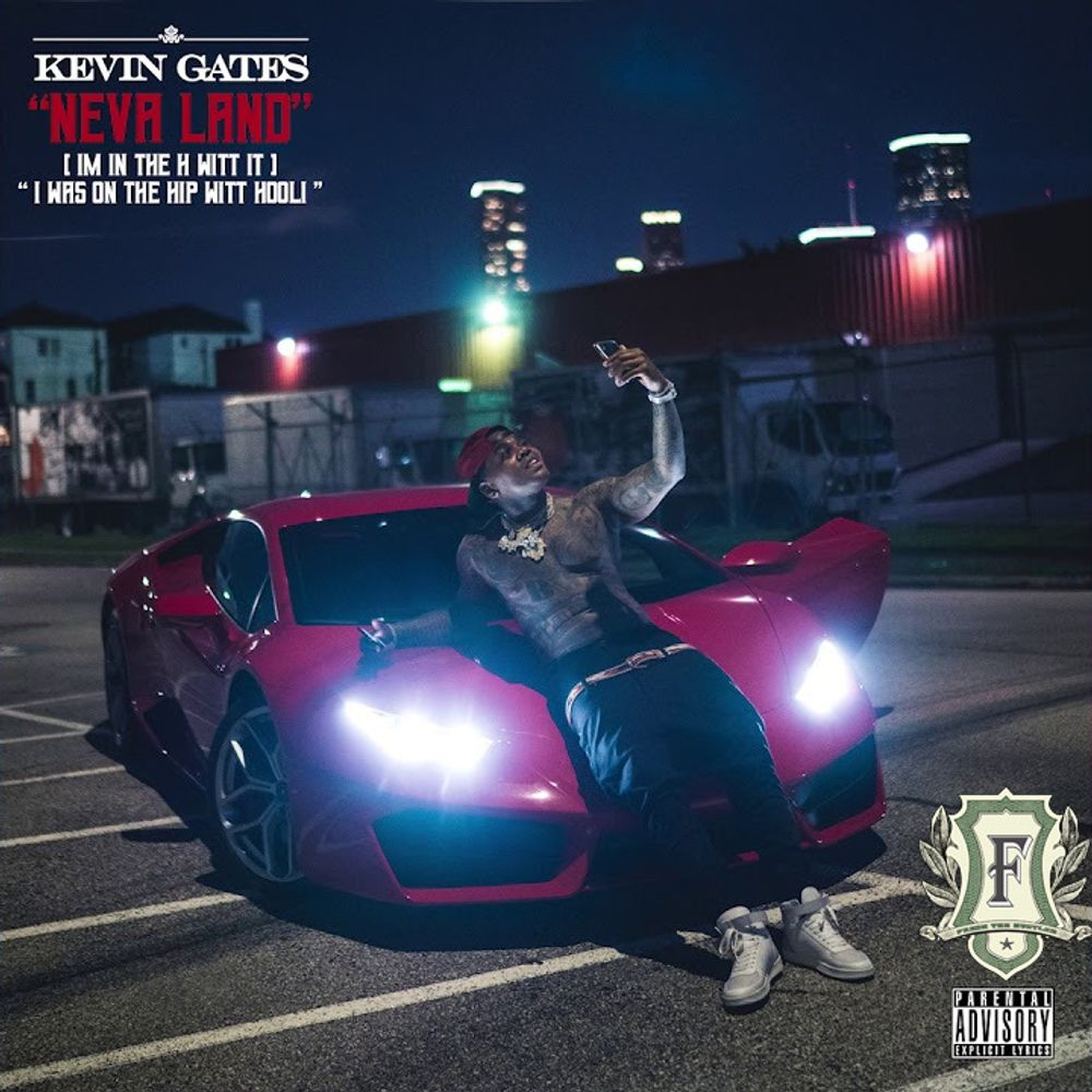 Neva Land (I'm In The H Witt It) by Kevin Gates from Fresh