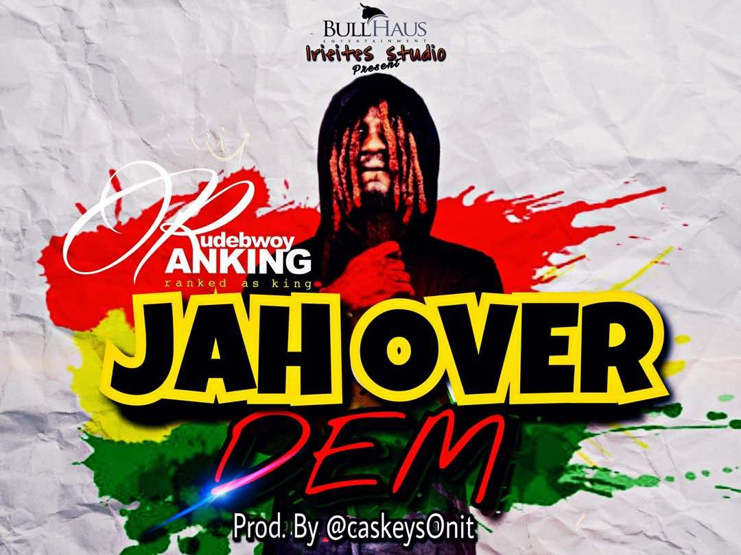 JAH OVER DEM by Rudebwoy Ranking from FriskyClothing: Listen