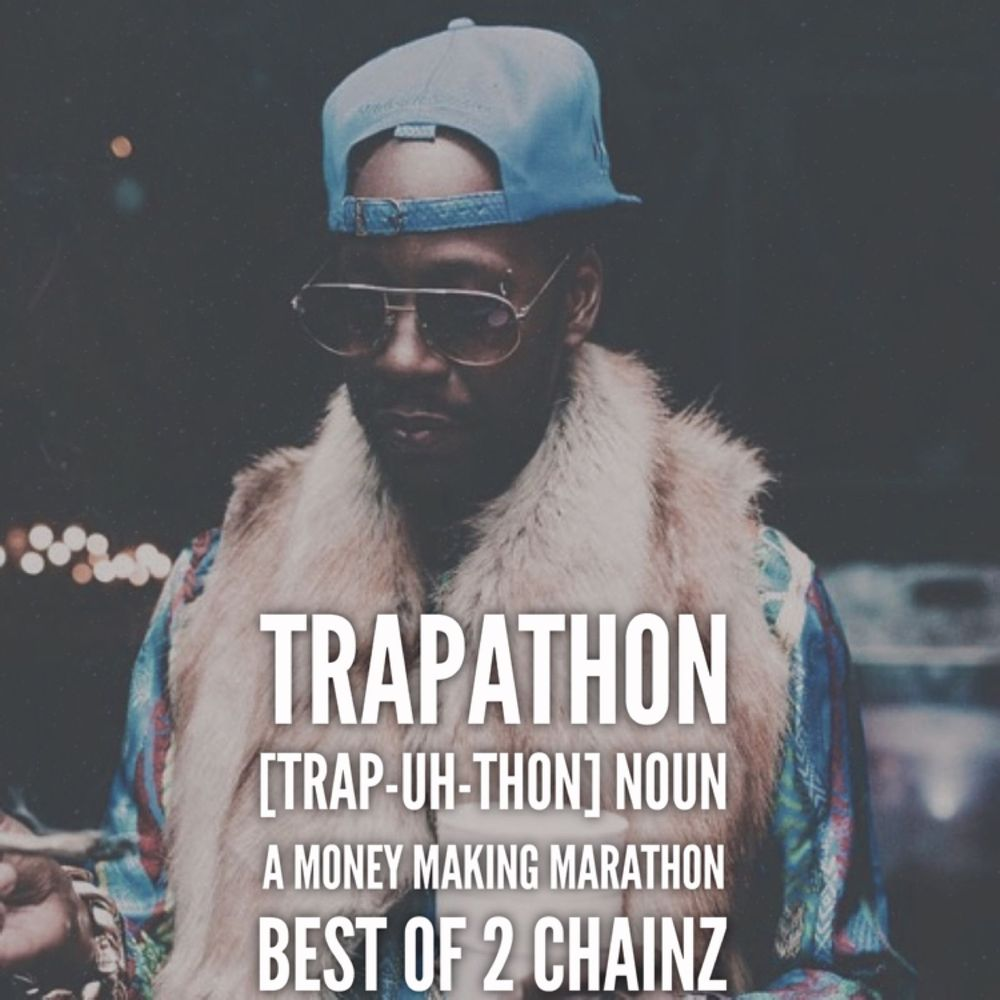 Trapathon: Best of 2 Chainz | Playlist by JOEVANGO | Audiomack